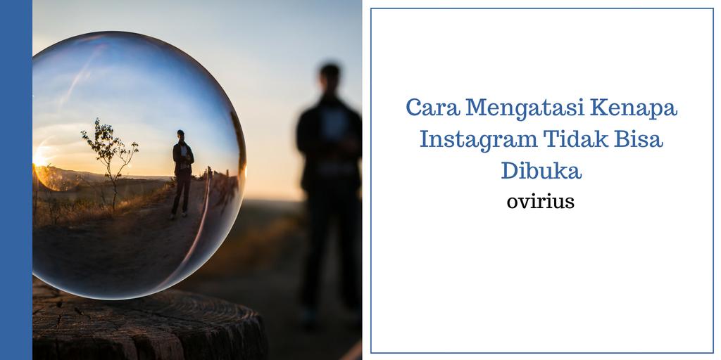 Cara Mengatasi Kenapa Instagram Tidak Bisa Dibuka