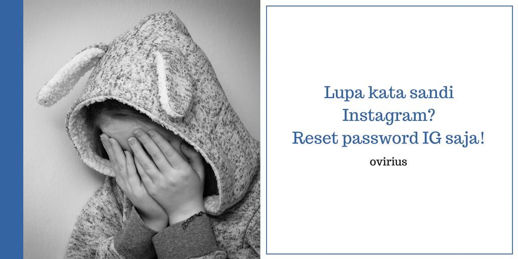 Lupa kata sandi Instagram_ Reset password IG saja!