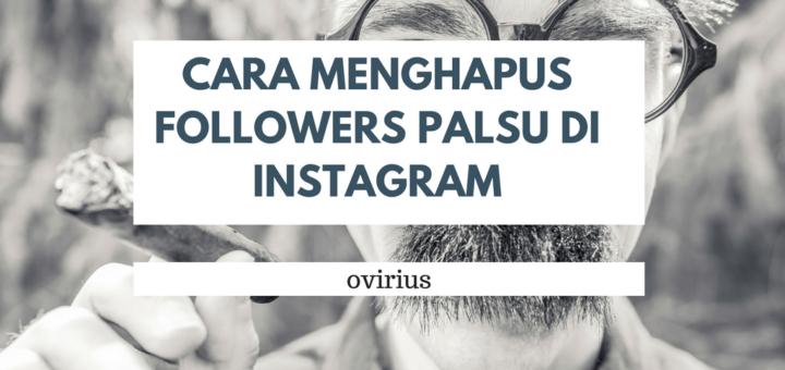 cara menghapus followers palsu di instagram