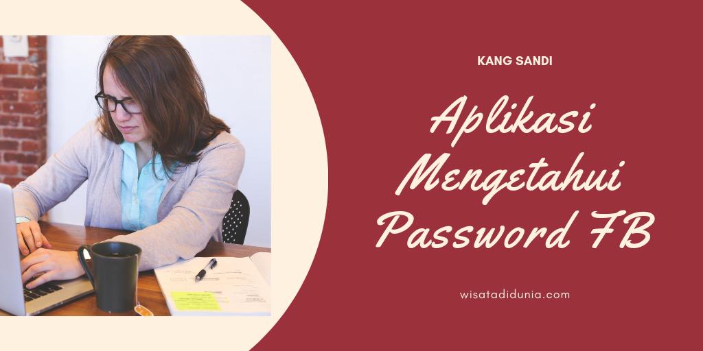 Aplikasi Mengetahui Password FB yang Lupa Kata Sandi