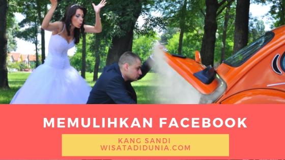 cara memulihkan akun facebook tanpa email yang tidak bisa dibuka