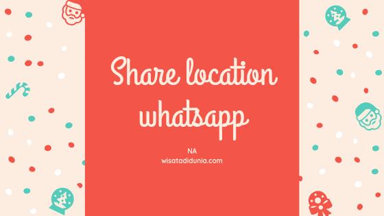 cara share location di wa whatsapp