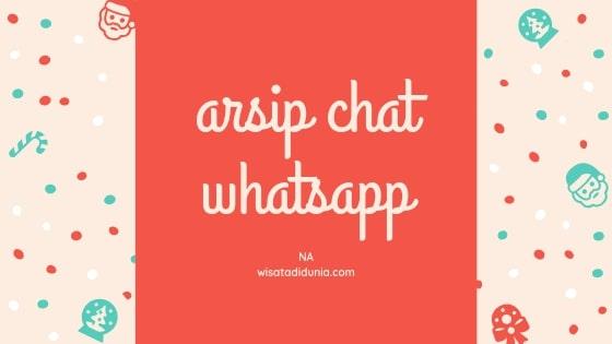 cara mengarsipkan chat whatsapp dan cara-mengembalikan arsip chat whatsapp