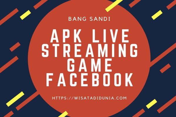 Aplikasi Live Streaming Game di Facebook
