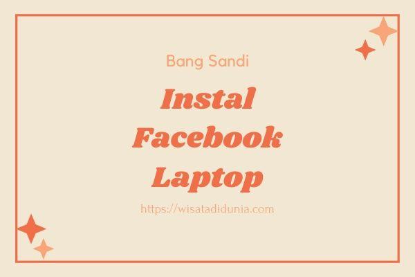 Cara Instal Facebook Di Laptop