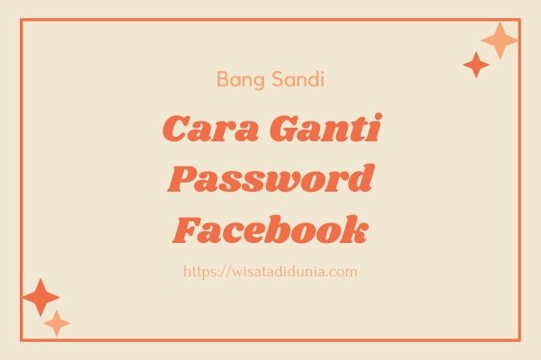 Cara Mengganti Password FB