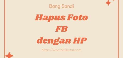 Cara Menghapus Foto di FB dengan HP
