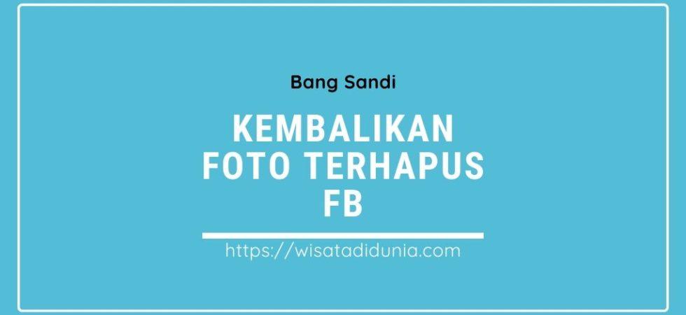 Cara Mengembalikan Foto yang Terhapus di Facebook Lewat Android
