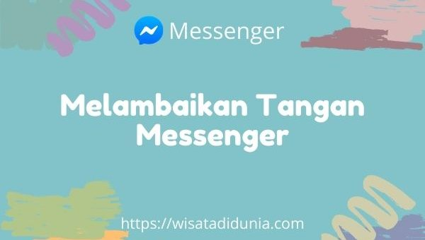 Cara Melambaikan Tangan di Messenger
