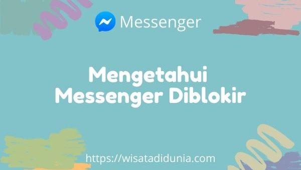 cara mengetahui messenger diblokir