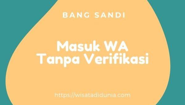 cara masuk whatsapp tanpa verifikasi