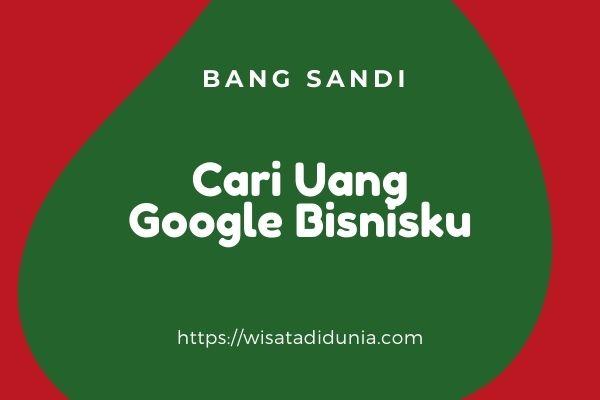cara mendapatkan uang dari google bisnisku