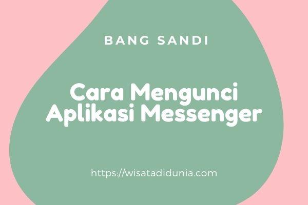cara mengunci aplikasi messenger